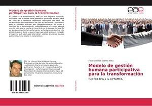 Modelo de gestión humana participativa para la transformación : Del CULTCA a la UPTAMCA: Flavio ...