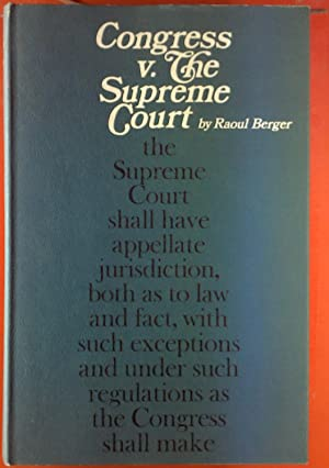 Congress V. The Supreme Court.: Raoul Berger