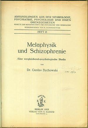 Metaphysik und Schizophrenie. Eine vergleichend-psychologische Studie. (= Abhandlungen aus der ...
