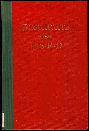 Geschichte der U.S.P.D. Entstehung und Entwicklung der Unabhängigen Sozialdemokratischen Partei ...
