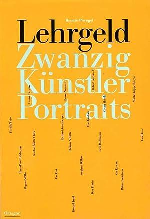 Lehrgeld. Zwanzig Künstler-Portraits. Robert Adrian X -: Puvogel, Renate: