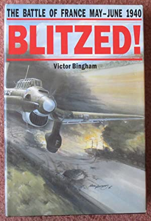 Blitzed! The Battle of France May-June 1940