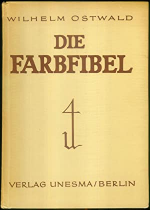 Die Farbfibel.: OSTWALD Wilhelm: