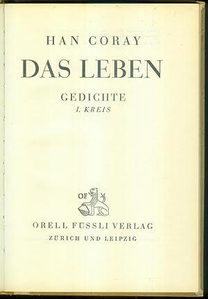 Das Leben. Gedichte. I.Kreis und II.Kreis. [2 Bände.]: CORAY, Han: