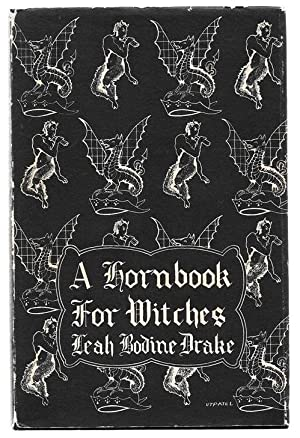 A Hornbook For Witches: Leah Bodine Drake