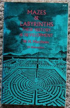 Mazes and Labyrinths: Their History and Development (with 151 Illustrations; Paperback)