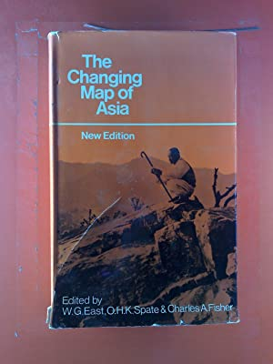 The Changing Map of Asia.: W. G. East u. a.