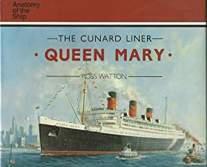 "Cunard Liner ""Queen Mary"" (Anatomy of the: Watton, Ross"