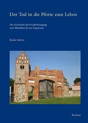 Der Tod ist die Pforte zum Leben. Die Geschichte des Friedhofseingangs vom Mittelalter bis zur ...