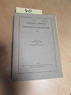 Quellen zur Schweizer Geschichte - I. Abteilung: Chroniken - Band VII/1: Aegidius Tschudi Chronicon...
