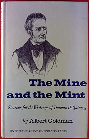 The Mine and the Mint. Sources for the Writing of Thomas DeQuincey.: Albert Goldman