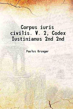 Corpus iuris civilis. V. 2, Codex Iustinianus: Paulus Krueger