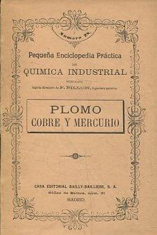 Plomo,Cobre y Mercurio;Pequeña Enciclopedia Práctica de Química: BILLON F.