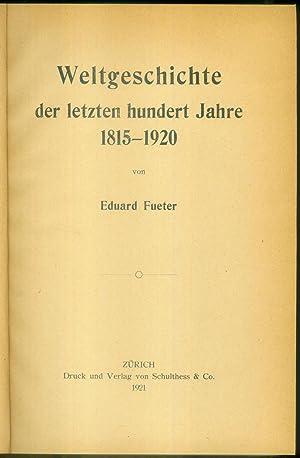 Weltgeschichte der letzten hundert Jahre 1815-1920.: FUETER, Eduard: