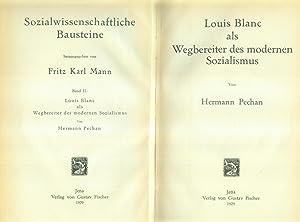 Louis Blanc als Wegbereiter des modernen Sozialismus. (= Sozialwissenschaftliche Bausteine. ...