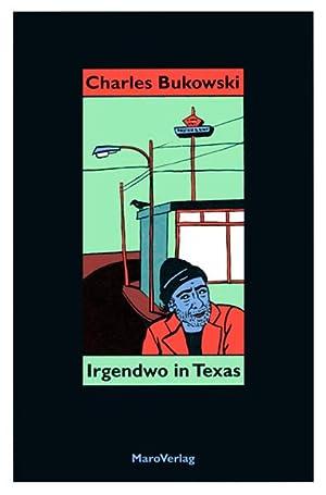 Irgendwo in Texas: Bukowski, Charles: