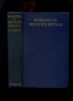 Working in Precious Metals: Smith, Ernest A