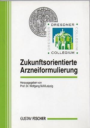 Zukunftsorientierte Arzneiformulierung: Süß,Wolfgang(Hsg.)