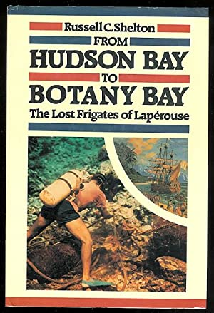 FROM HUDSON BAY TO BOTANY BAY: THE LOST FRIGATES OF LAPEROUSE.