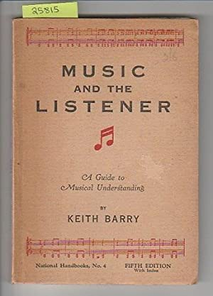 Music And The Listener : A Guide To Musical Understanding
