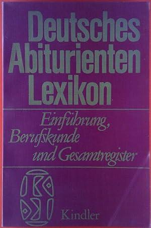 Deutscher Abiturienten Lexikon: Hrsg. Ernst R. Lehmann-Leander, Dr. Karl Kreutzer