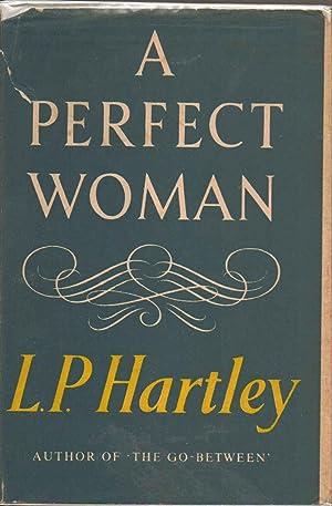 A Perfect Woman: L. P. Hartley AKA Leslie Poles Hartley