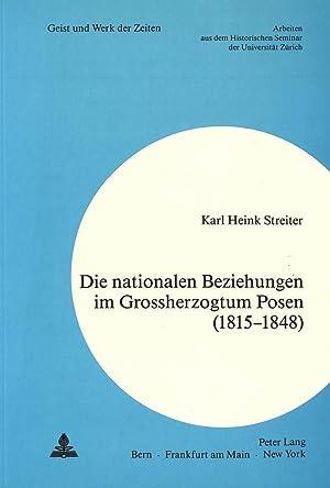 Die Nationalen Beziehungen Im Grossherzogtum Posen (1815-1848): Karl Heink Streiter