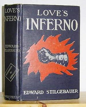 Love's Inferno (1916) translated by C. Thieme.: Stilgebauer, Edward