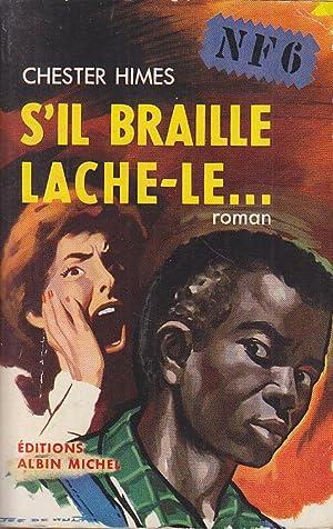 S IL BRAILLE LACHE LE Edition Originale: Chester HIMES