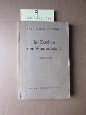 Im Zeichen der Wiedergeburt - Jüdische Essays: Schlesinger, Abraham: