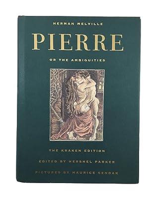 PIERRE Or, The Ambiguities. The Kraken Edition: Herman Melville