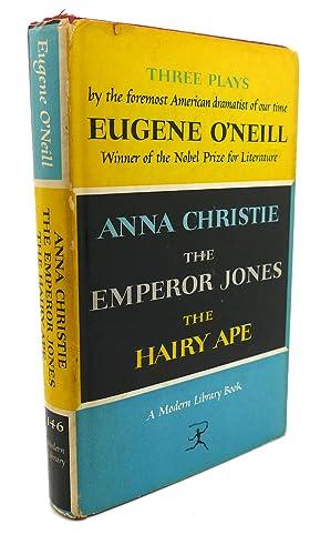 THREE PLAYS : Anna Christie, the Emperor: Eugene O'Neill