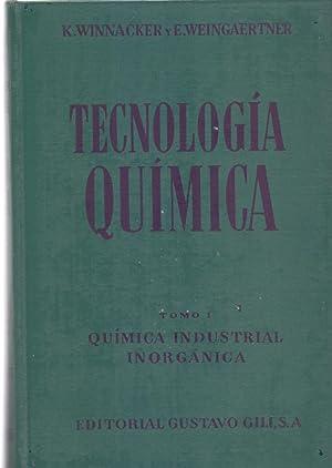 TECNOLOGIA QUIMICA - TOMO I, QUIMICA INDUSTRIAL: Karl Winnacker y