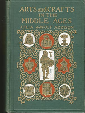 Arts and Crafts in the Middle Ages. a Description of Mediaeval Workmanship in Several of the Depa...