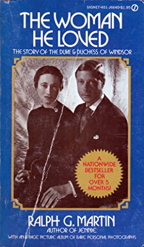 The Woman He Loved; The Story of the Duke & Duchess of Windsor