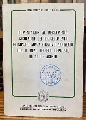 COMENTARIOS AL REGLAMENTO REGULADOR DEL PROCEDIMIENTO ECONOMICO-ADMINISTRATIVO: LUGO Y GUILLEN,