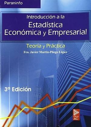 Introducción a la estadística económica y empresarial teoria y práctica: Martin-pliego López, Javier