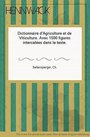 Dictionnaire d'Agriculture et de Viticulture. Avec 1500: Seltensperger, Ch.: