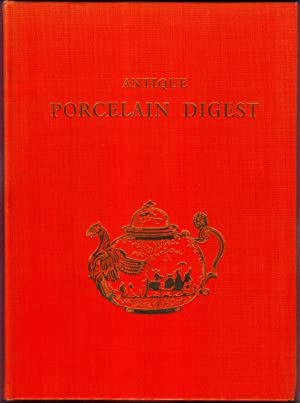 Antique Porcelain Digest. With over Seven Hundred and Fifty specimens Illustrated of which One ...