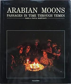 Arabian Moons. Passages in time through Yemen. Text by: Dominque Champault,