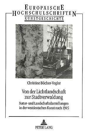 Von der Lichtlandschaft zur Stadtverwaldung : Natur- und Landschaftsdarstellungen in der ...