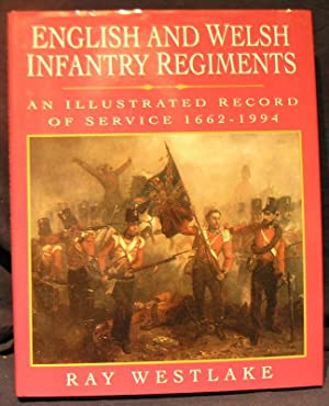 English and Welsh Infantry Regiments : An Illustrated Record of Service, 1662 - 1994