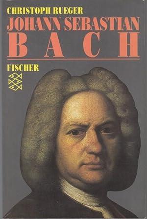 Johann Sebastian Bach. Eine Biographie: Rueger, Christoph