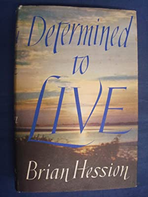 Determined to Live by Hession,Brian: Hession,Brian