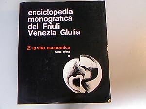 Enciclopedia monografica del Friuli Venezia Giulia. Vol.2: La vita economica, parte prima.