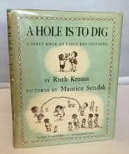 A Hole is to Dig A First: Krauss, Ruth
