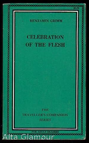 CELEBRATION OF THE FLESH Traveller's Companion Series: Grimm, Benjamin [Spencer