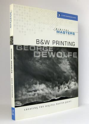 Digital Masters: B&W Printing : Creating the Digital Master Print : (Reihe: A Lark Photography ...