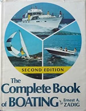 The complete Book of Boating. An Owner's Guide to Design, Construction, Piloting, Operation and M...