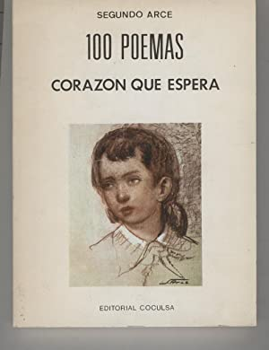 100 POEMAS,CORAZON QUE ESPERA.: Arce,Segundo